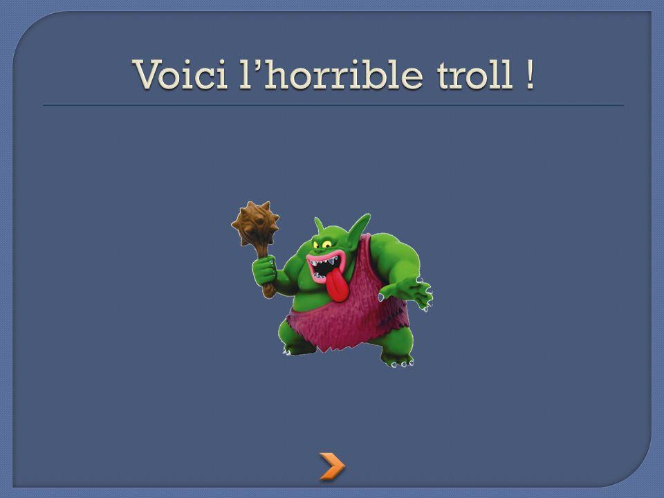é é ait er aient Le troll a augmenté ses pouvoirs e volant lénergie des loups.