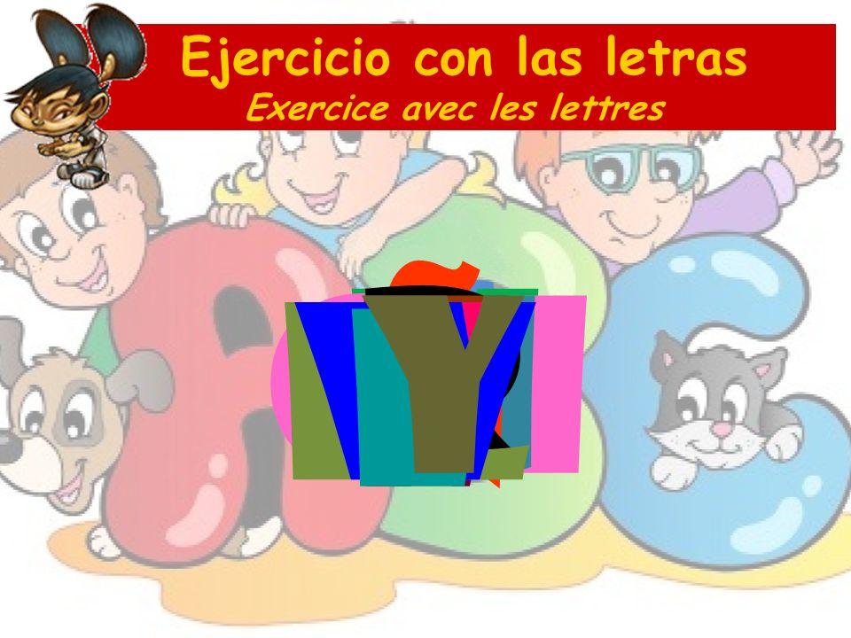 Ejercicio con las letras Exercice avec les lettres C X M CH J U Ñ E V R z LLFW L y