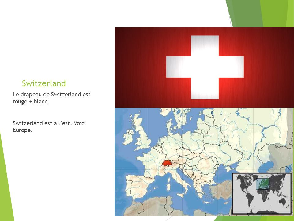 Switzerland Le drapeau de Switzerland est rouge + blanc. Switzerland est a lest. Voici Europe.