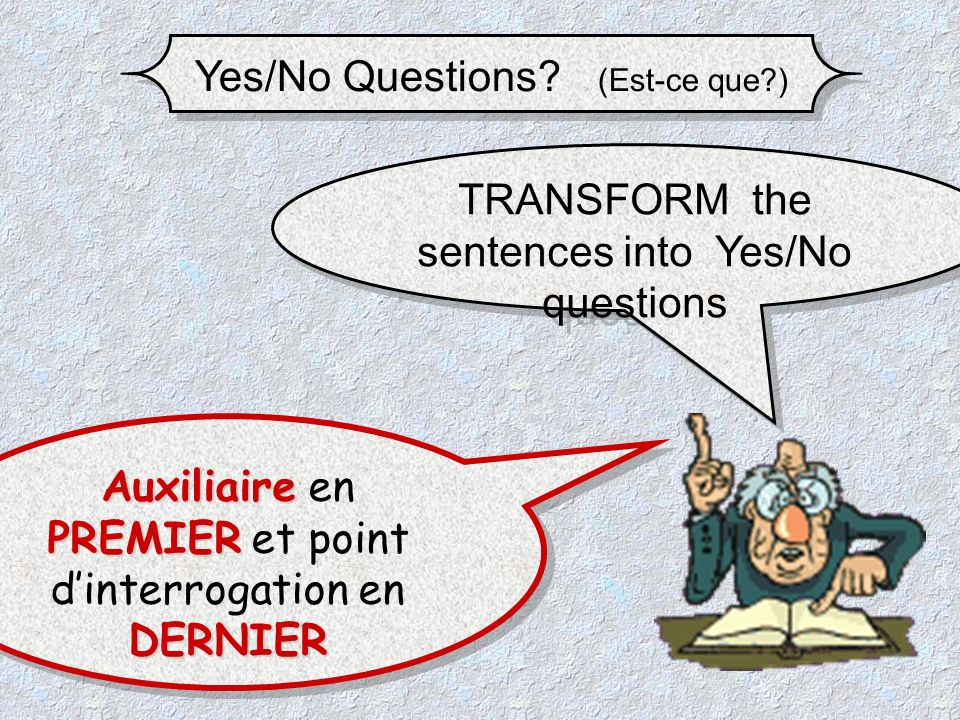 Yes/No Questions. (Est-ce que ) 1- The businessmen shook hands last week.