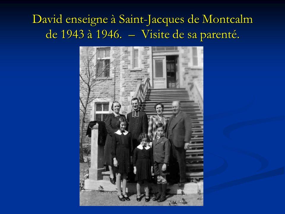 David enseigne à Saint-Jacques de Montcalm de 1943 à 1946. – Visite de sa parenté.