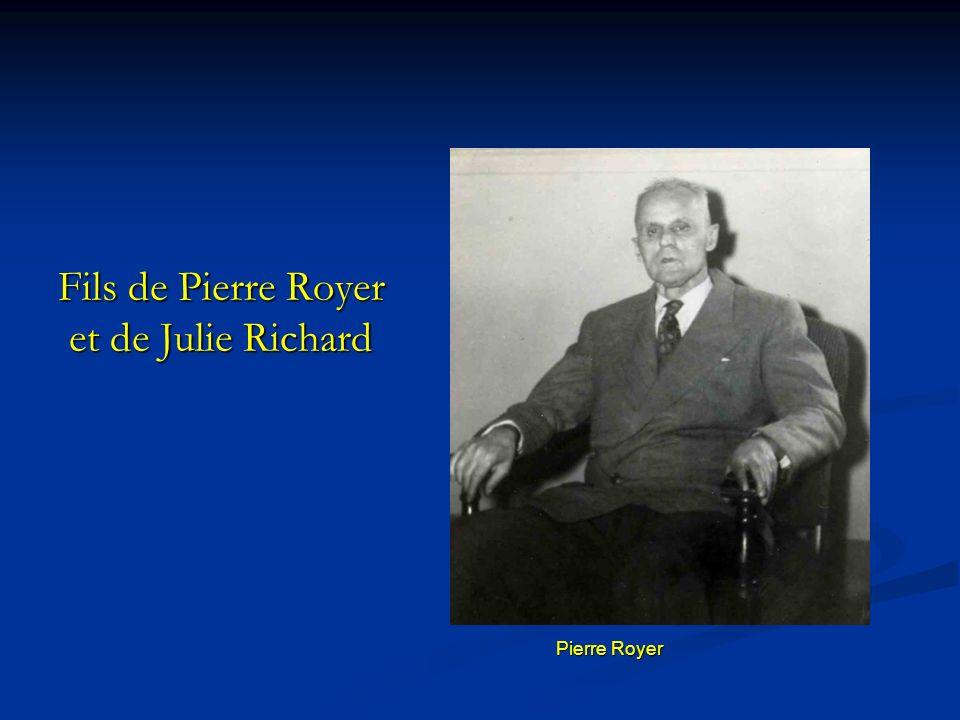 Fils de Pierre Royer et de Julie Richard Pierre Royer