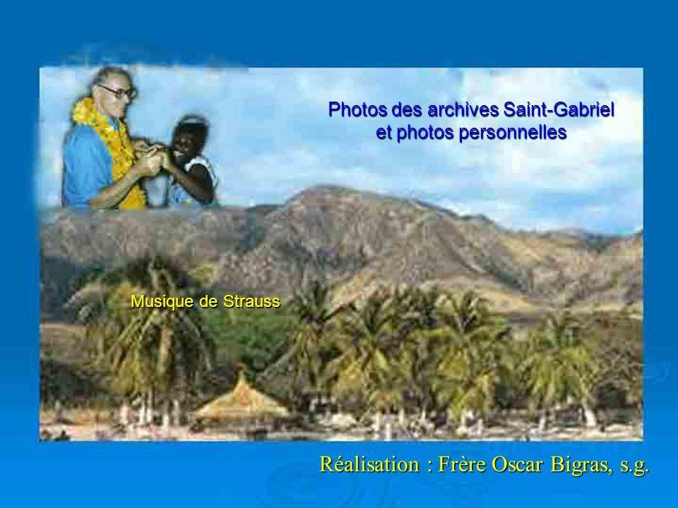 Photos des archives Saint-Gabriel et photos personnelles Musique de Strauss Réalisation : Frère Oscar Bigras, s.g.