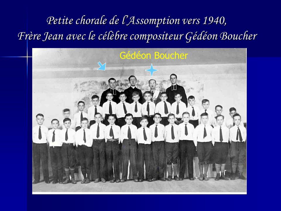 Petite chorale de lAssomption vers 1940, Frère Jean avec le célèbre compositeur Gédéon Boucher Petite chorale de lAssomption vers 1940, Frère Jean avec le célèbre compositeur Gédéon Boucher Gédéon Boucher