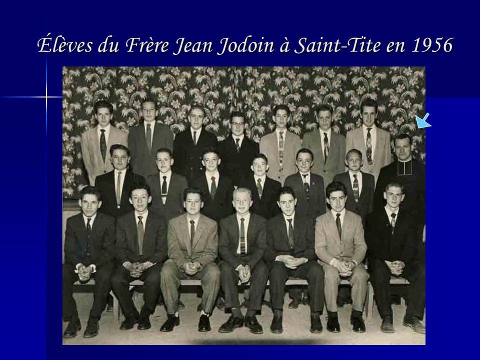 Élèves du Frère Jean Jodoin à Saint-Tite en 1956 Élèves du Frère Jean Jodoin à Saint-Tite en 1956
