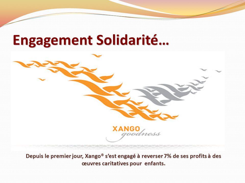 Engagement Solidarité… Depuis le premier jour, Xango® sest engagé à reverser 7% de ses profits à des œuvres caritatives pour enfants.