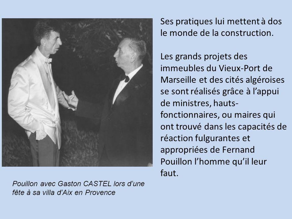 Ses pratiques lui mettent à dos le monde de la construction. Les grands projets des immeubles du Vieux-Port de Marseille et des cités algéroises se so