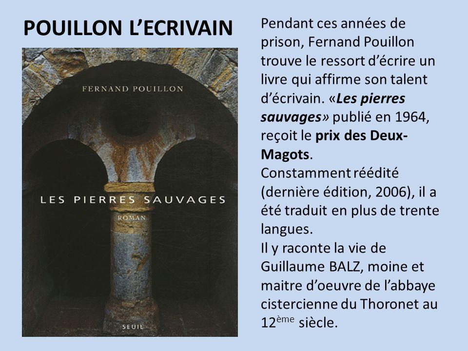 Pendant ces années de prison, Fernand Pouillon trouve le ressort décrire un livre qui affirme son talent décrivain. «Les pierres sauvages» publié en 1