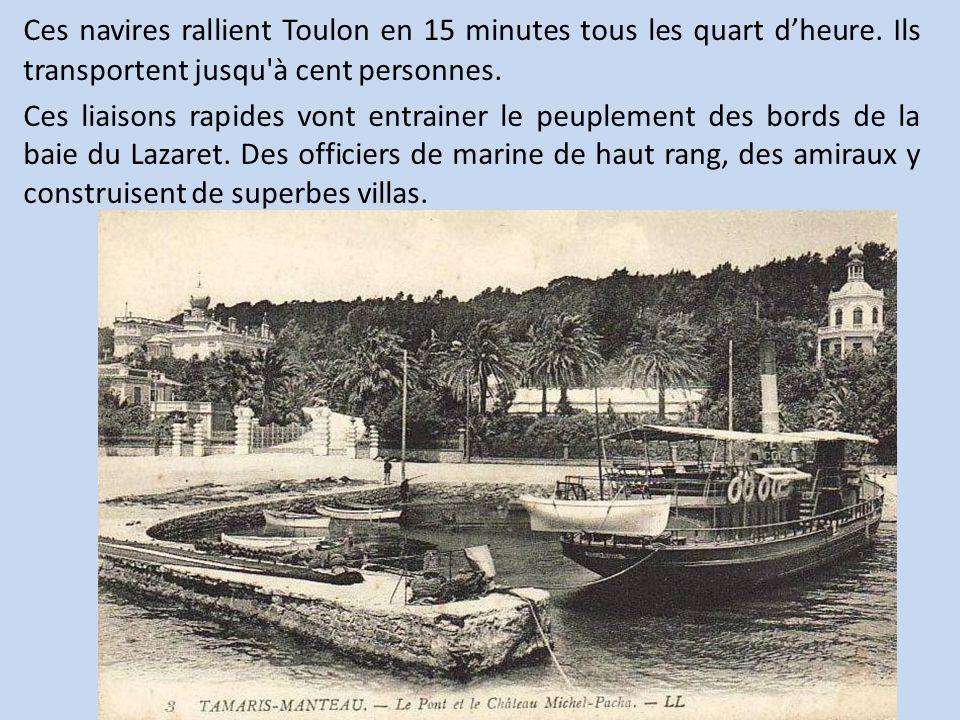 Ces navires rallient Toulon en 15 minutes tous les quart dheure. Ils transportent jusqu'à cent personnes. Ces liaisons rapides vont entrainer le peupl