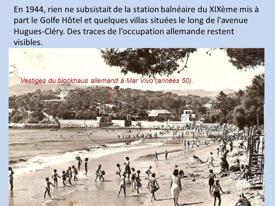 En 1944, rien ne subsistait de la station balnéaire du XIXème mis à part le Golfe Hôtel et quelques villas situées le long de l'avenue Hugues-Cléry. D