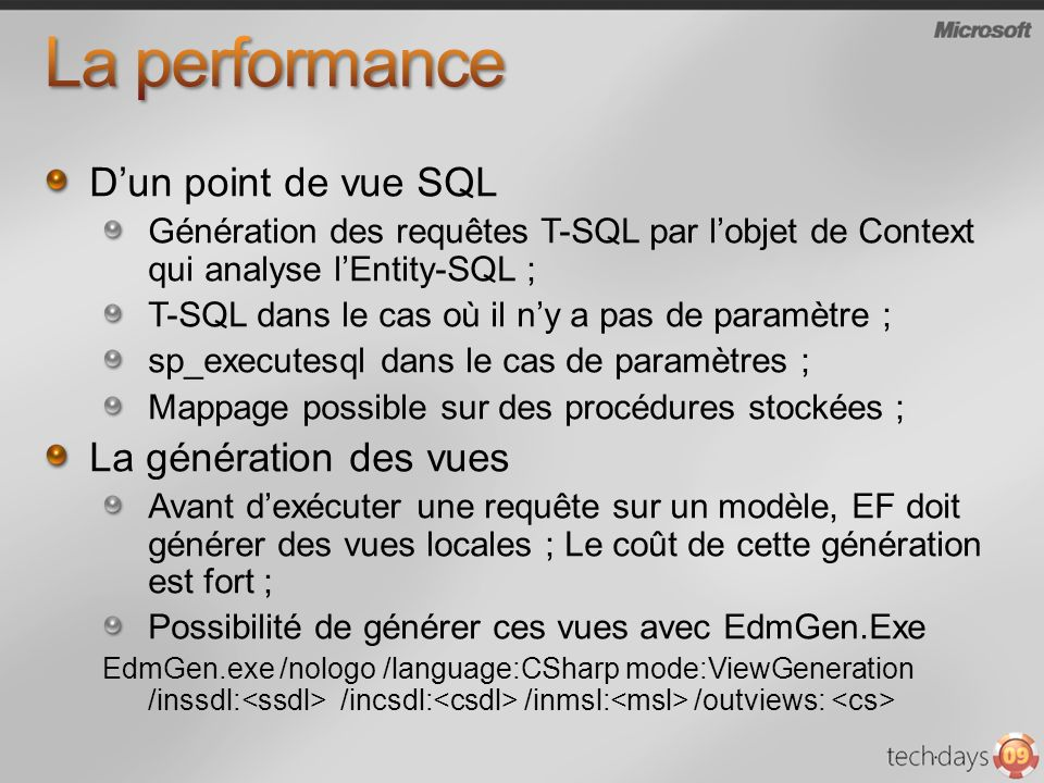 Dun point de vue SQL Génération des requêtes T-SQL par lobjet de Context qui analyse lEntity-SQL ; T-SQL dans le cas où il ny a pas de paramètre ; sp_