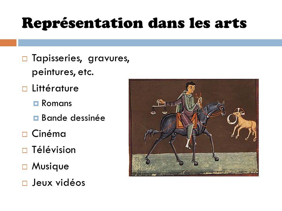 Représentation dans les arts Tapisseries, gravures, peintures, etc. Littérature Romans Bande dessinée Cinéma Télévision Musique Jeux vidéos