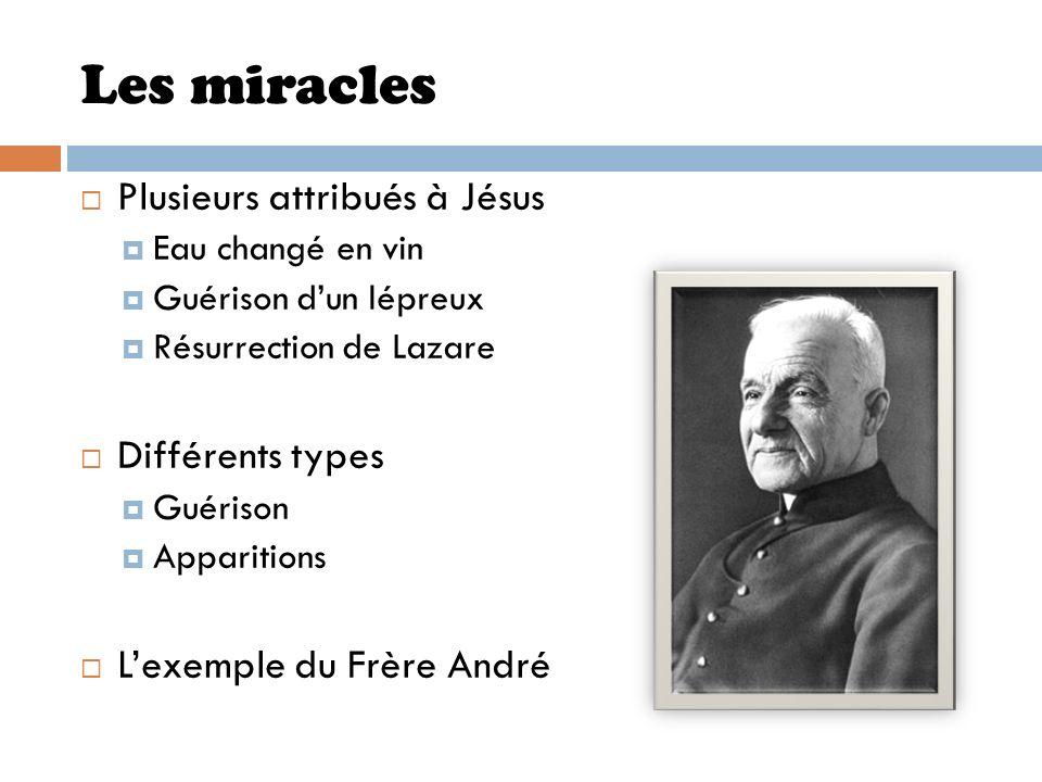 Les miracles Plusieurs attribués à Jésus Eau changé en vin Guérison dun lépreux Résurrection de Lazare Différents types Guérison Apparitions Lexemple