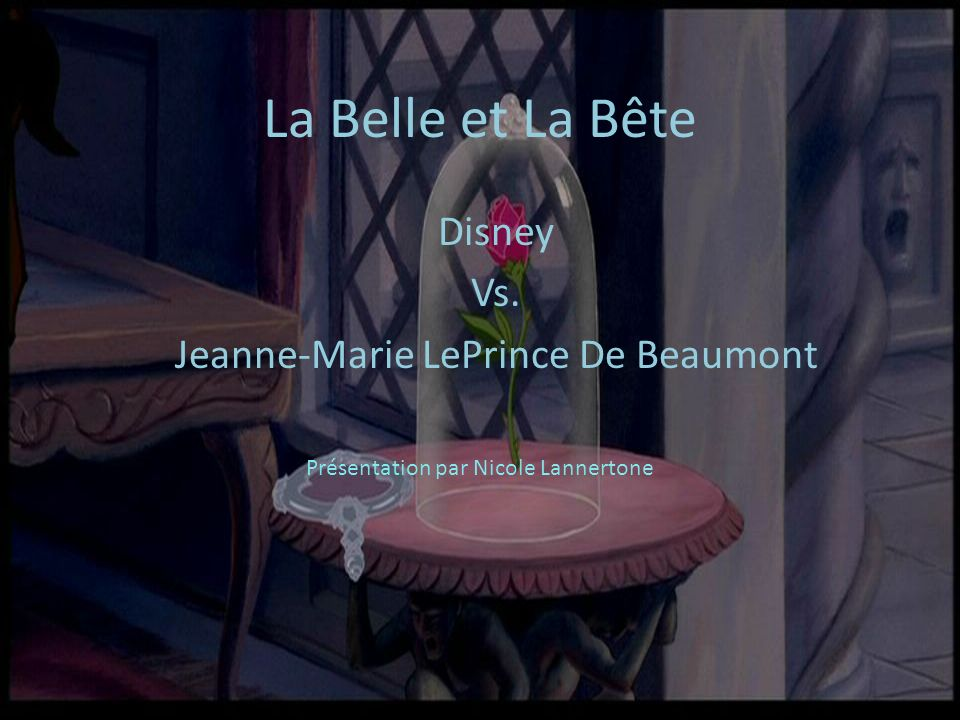 La Belle et La Bête Disney Vs. Jeanne-Marie LePrince De Beaumont Présentation par Nicole Lannertone