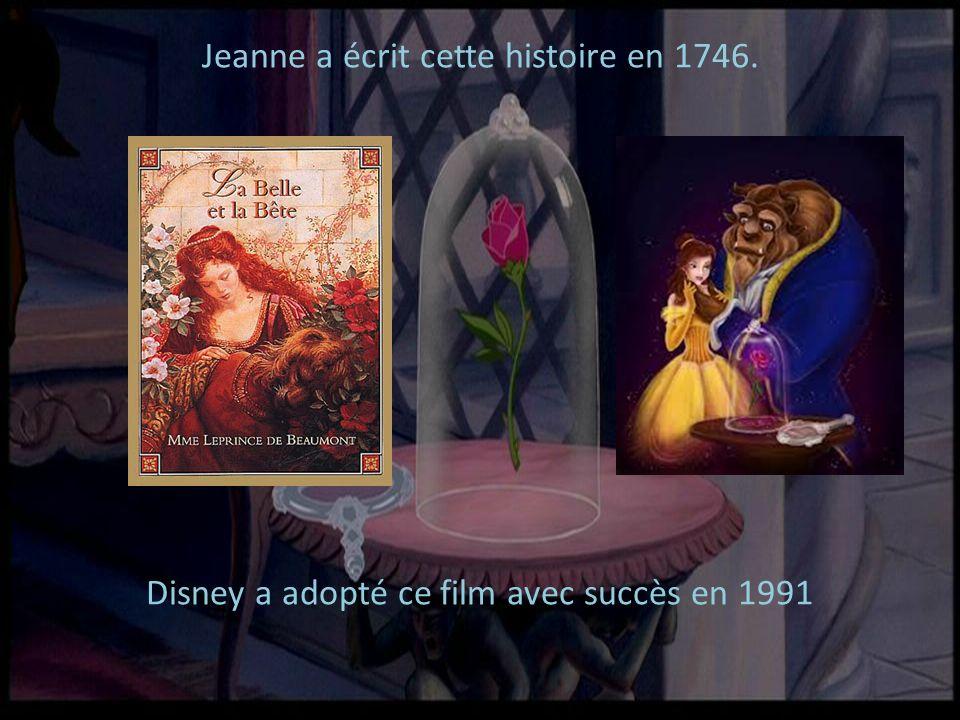 Jeanne a écrit cette histoire en 1746. Disney a adopté ce film avec succès en 1991