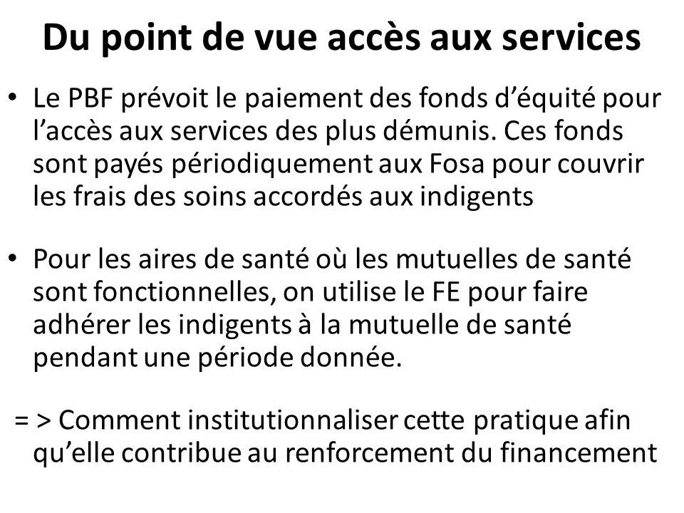Du point de vue accès aux services Le PBF prévoit le paiement des fonds déquité pour laccès aux services des plus démunis.