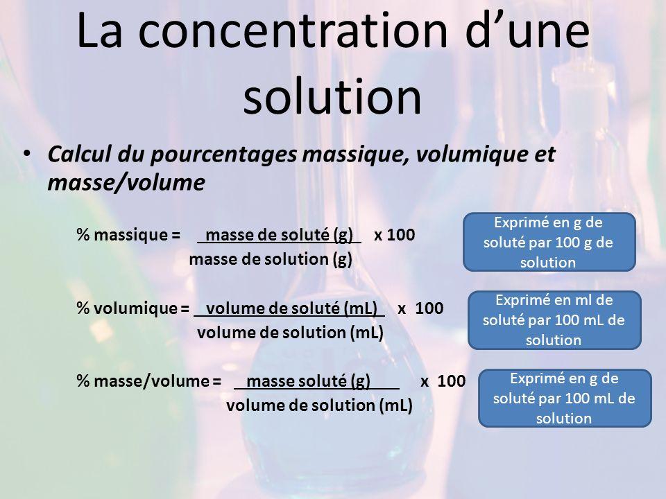 % masse/masse Un pourcentage en masse par masse donne la masse dun soluté (lui en plus petite quantité) divisée par la masse de solution.