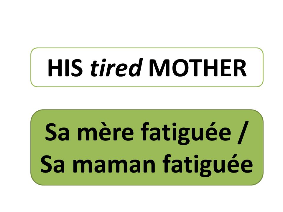HIS tired MOTHER Sa mère fatiguée / Sa maman fatiguée