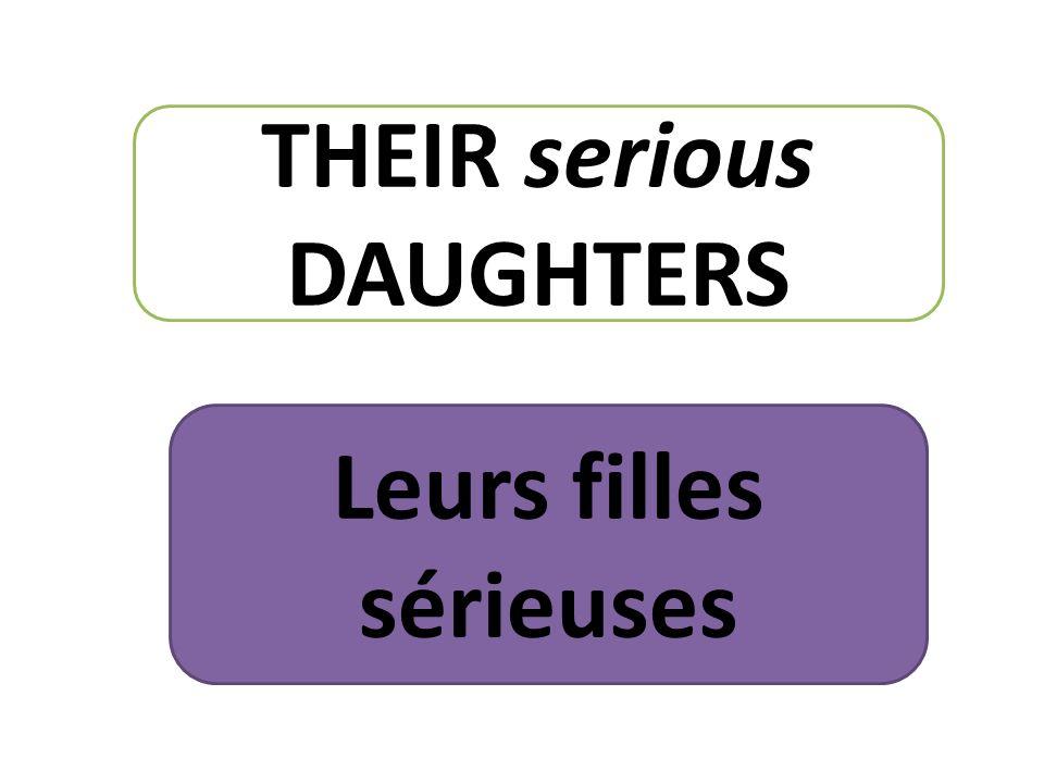 THEIR serious DAUGHTERS Leurs filles sérieuses