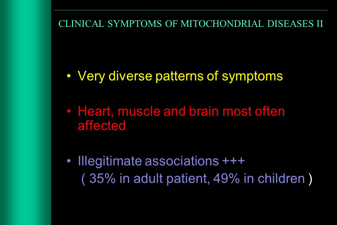 MITOCHONDRIAL DISEASES BY MODE OF INHERITANCE 1.SPORADICmajor rearrangements ( KSS, CPEO,Pearsons, aging) 2.MATERNAL point mutations ( MELAS, MERRF, LHON, NARP) 3.AUTOSOMAL dominant recessive
