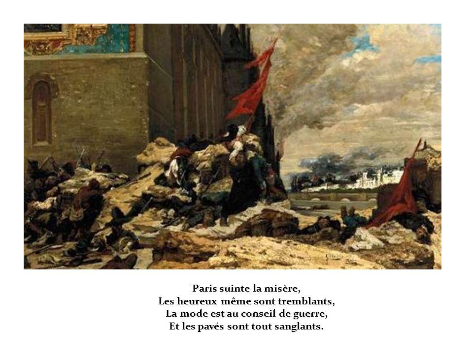 Sauf des mouchards et des gendarmes, On ne voit plus par les chemins, Que des vieillards tristes en larmes, Des veuves et des orphelins.