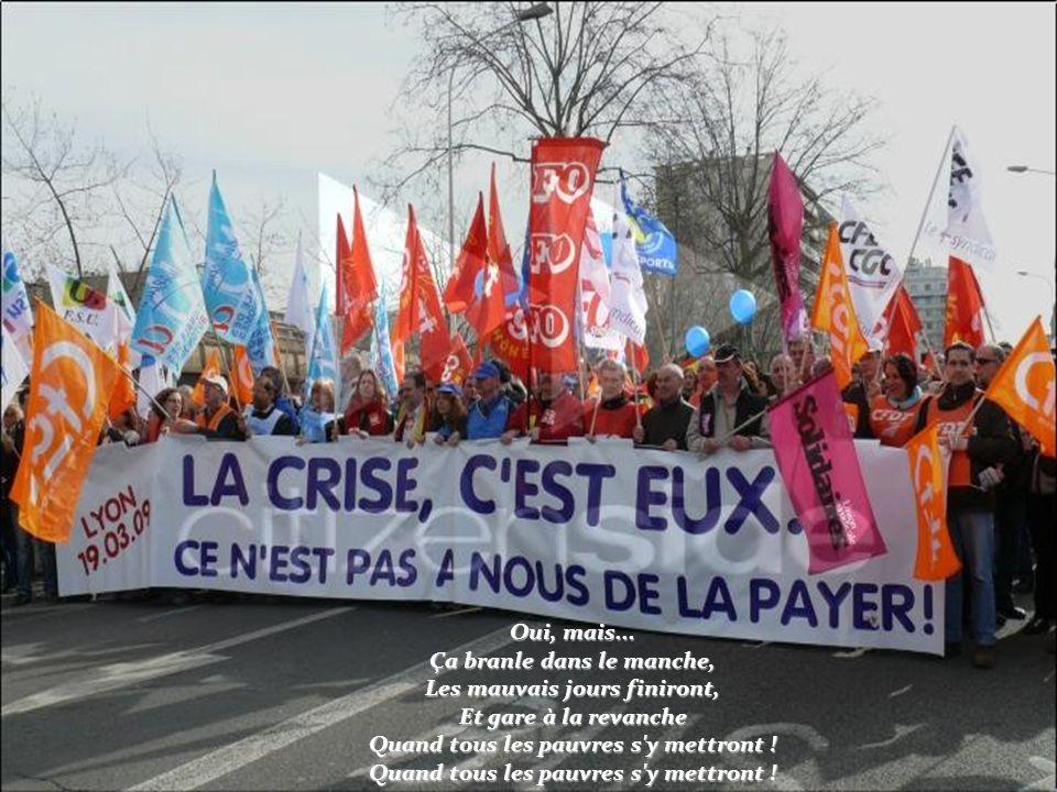 Paris suinte la misère, Les heureux même sont tremblants, La mode est au conseil de guerre, Et les pavés sont tout sanglants.