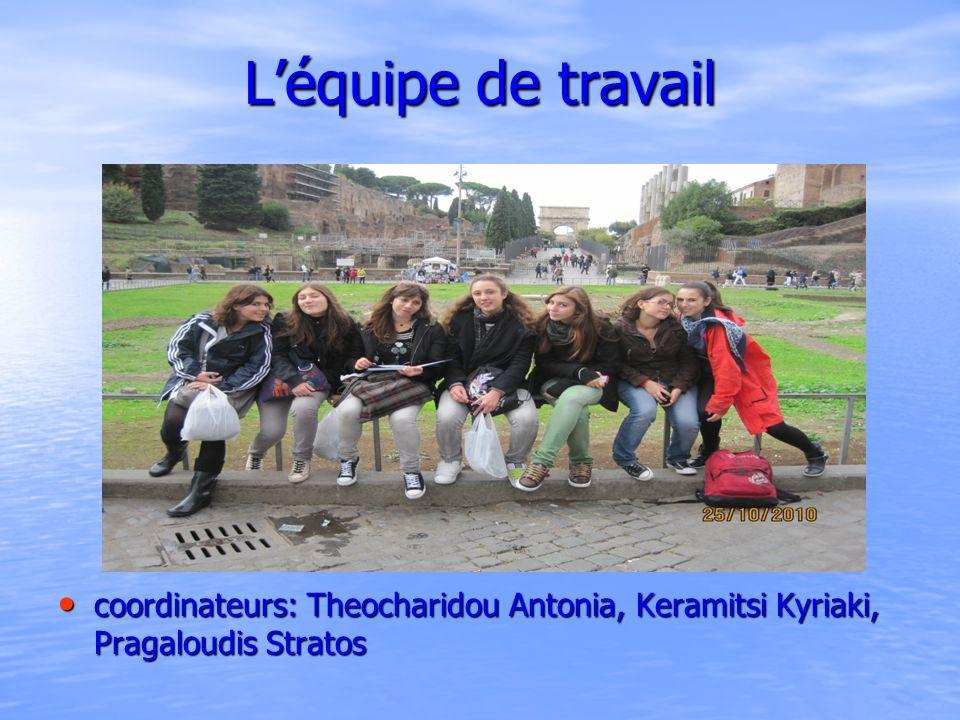 Léquipe de travail coordinateurs: Theocharidou Antonia, Keramitsi Kyriaki, Pragaloudis Stratos coordinateurs: Theocharidou Antonia, Keramitsi Kyriaki,