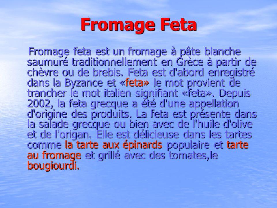 Fromage Feta Fromage feta est un fromage à pâte blanche saumuré traditionnellement en Grèce à partir de chèvre ou de brebis. Feta est d'abord enregist
