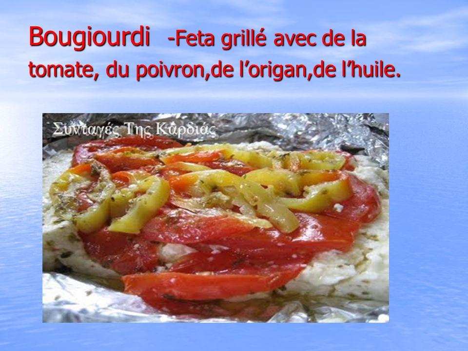 Bougiourdi -Feta grillé avec de la tomate, du poivron,de lorigan,de lhuile.