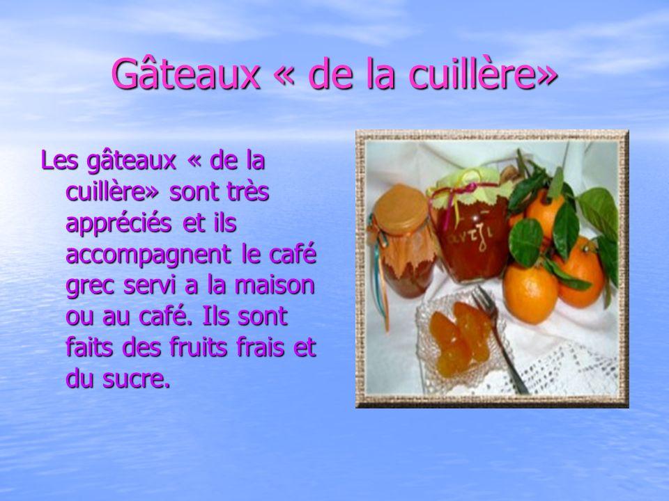 Gâteaux « de la cuillère» Les gâteaux « de la cuillère» sont très appréciés et ils accompagnent le café grec servi a la maison ou au café. Ils sont fa