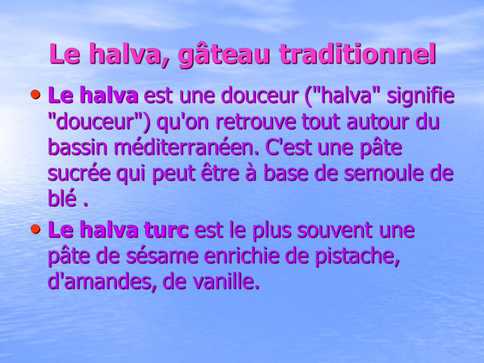 Le halva, gâteau traditionnel Le halva est une douceur (