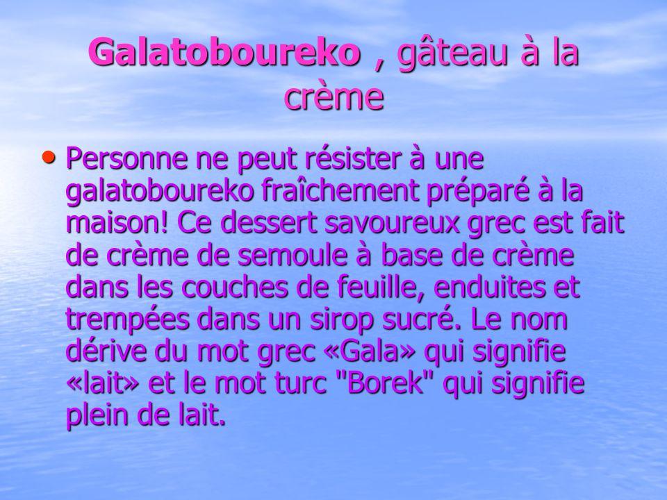 Galatoboureko, gâteau à la crème Personne ne peut résister à une galatoboureko fraîchement préparé à la maison! Ce dessert savoureux grec est fait de