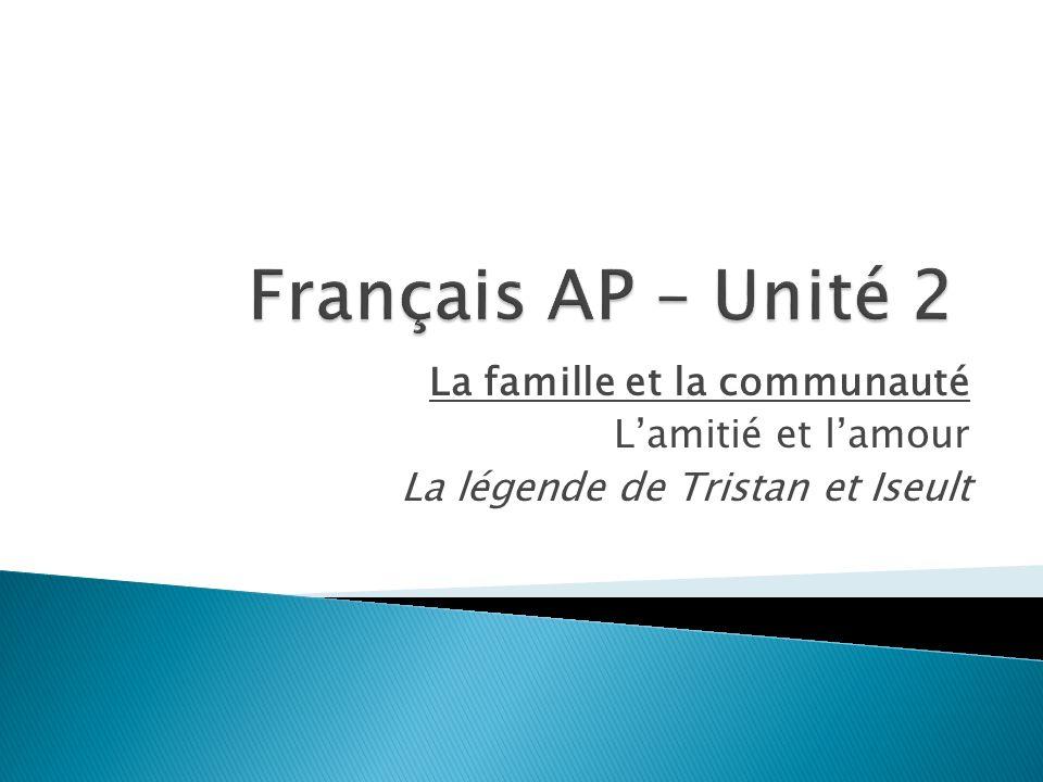 La famille et la communauté Lamitié et lamour La légende de Tristan et Iseult