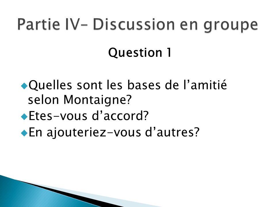 Question 1 Quelles sont les bases de lamitié selon Montaigne.