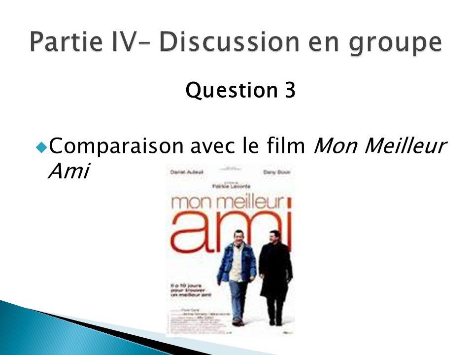 Question 3 Comparaison avec le film Mon Meilleur Ami