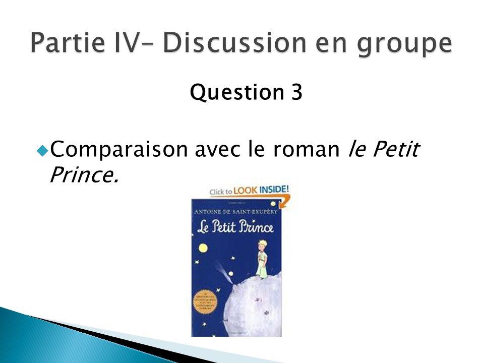 Question 3 Comparaison avec le roman le Petit Prince.