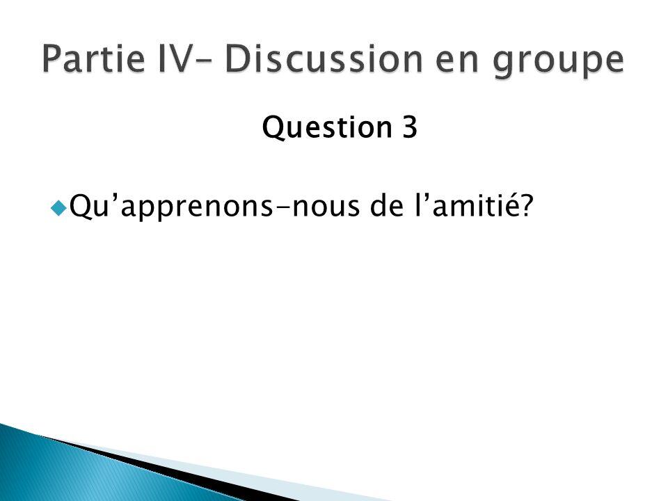 Question 3 Quapprenons-nous de lamitié?