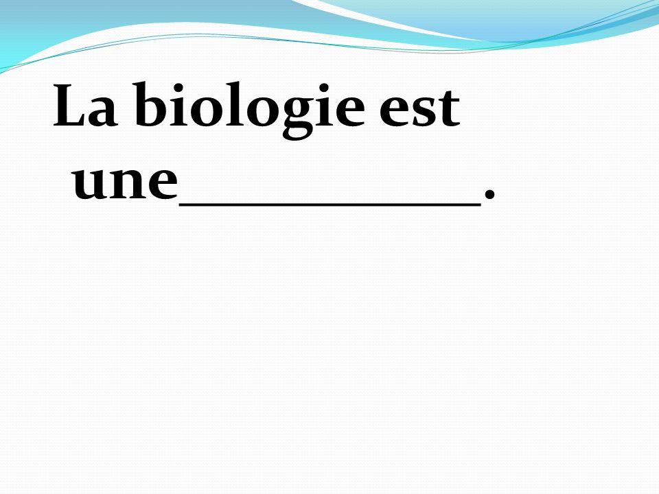 La biologie est une__________.