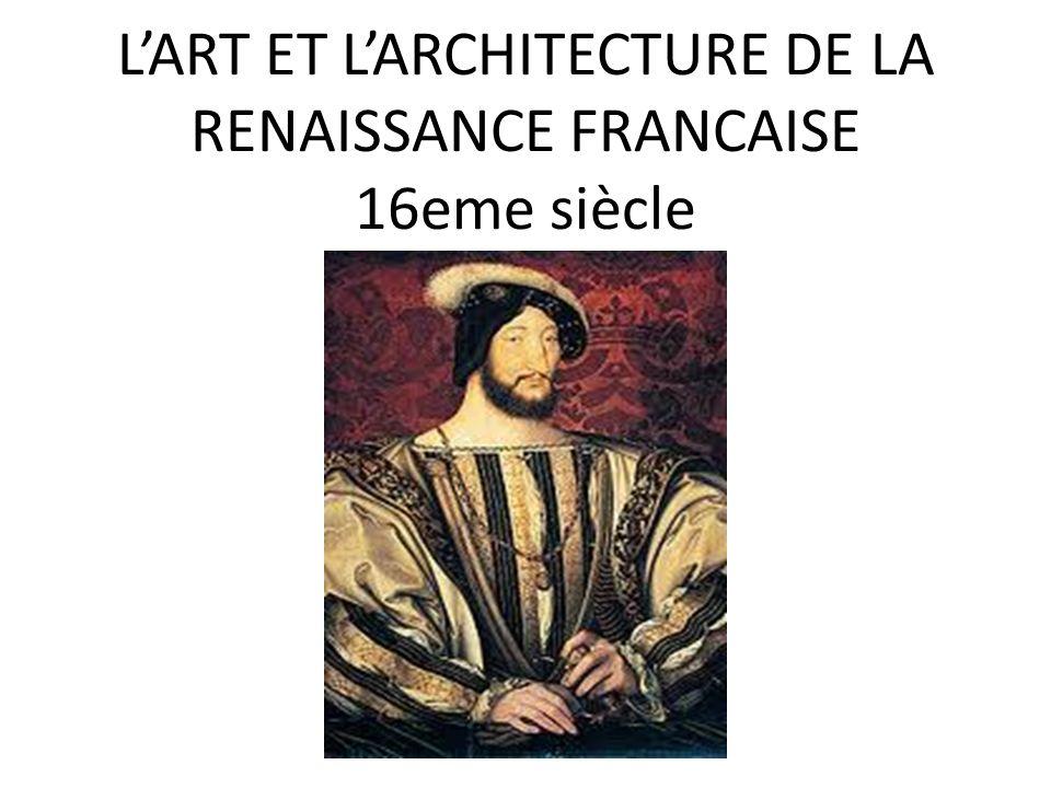LART ET LARCHITECTURE DE LA RENAISSANCE FRANCAISE 16eme siècle