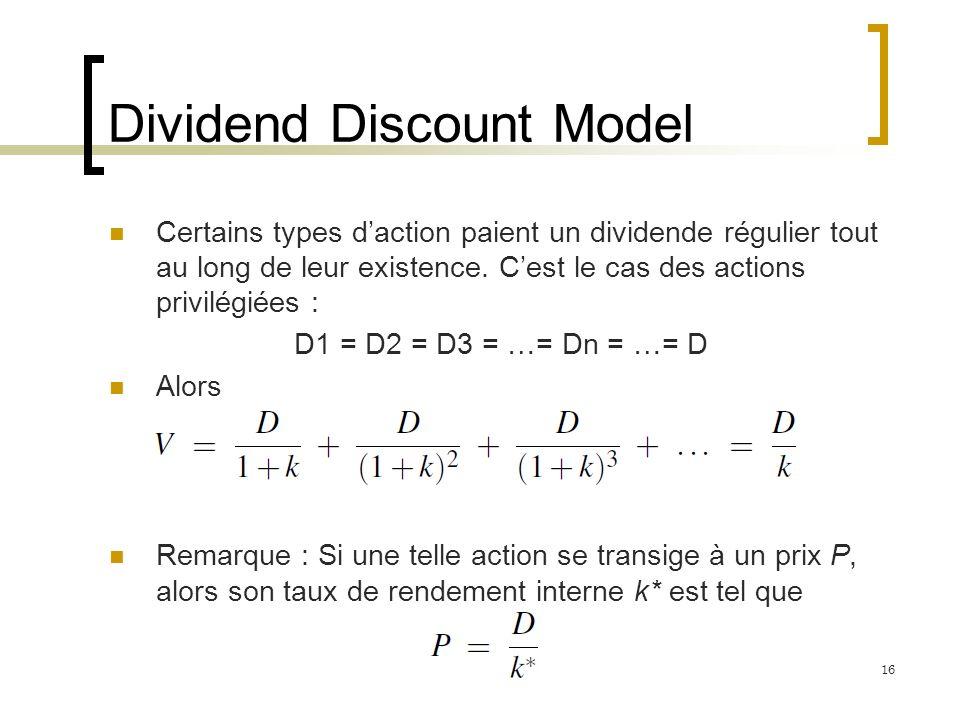 Dividend Discount Model Certains types daction paient un dividende régulier tout au long de leur existence. Cest le cas des actions privilégiées : D1