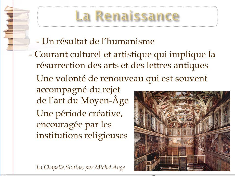 - Un résultat de lhumanisme - Courant culturel et artistique qui implique la résurrection des arts et des lettres antiques - Une volonté de renouveau