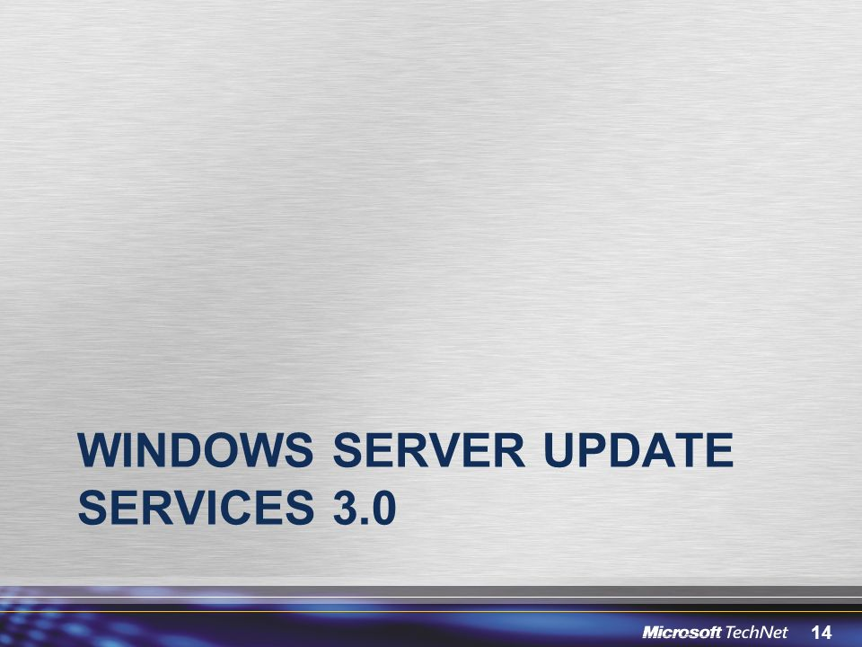 14 WINDOWS SERVER UPDATE SERVICES 3.0