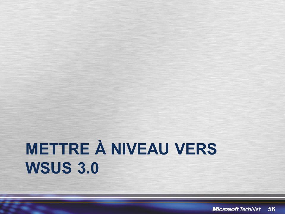 56 METTRE À NIVEAU VERS WSUS 3.0
