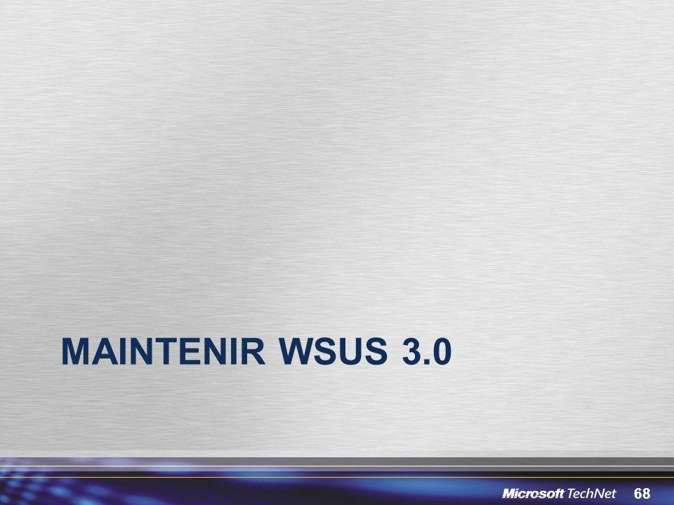 68 MAINTENIR WSUS 3.0