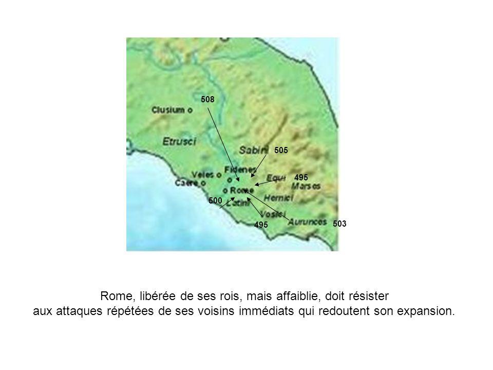 Rome, libérée de ses rois, mais affaiblie, doit résister aux attaques répétées de ses voisins immédiats qui redoutent son expansion. 508 505 503 500 4