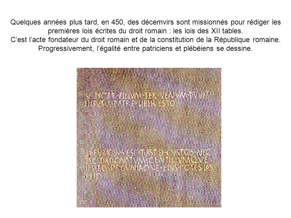 Quelques années plus tard, en 450, des décemvirs sont missionnés pour rédiger les premières lois écrites du droit romain : les lois des XII tables. Ce
