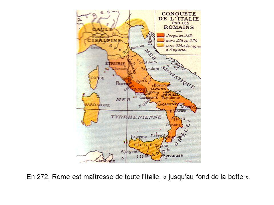 En 272, Rome est maîtresse de toute l'Italie, « jusquau fond de la botte ».