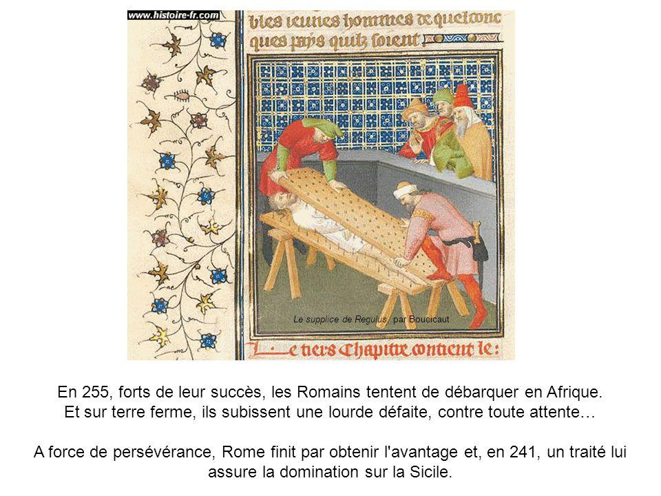 En 255, forts de leur succès, les Romains tentent de débarquer en Afrique. Et sur terre ferme, ils subissent une lourde défaite, contre toute attente…
