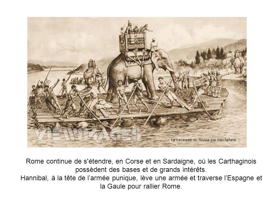 Rome continue de s'étendre, en Corse et en Sardaigne, où les Carthaginois possèdent des bases et de grands intérêts. Hannibal, à la tête de larmée pun