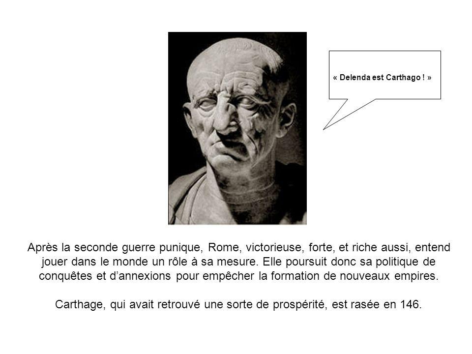 Après la seconde guerre punique, Rome, victorieuse, forte, et riche aussi, entend jouer dans le monde un rôle à sa mesure. Elle poursuit donc sa polit